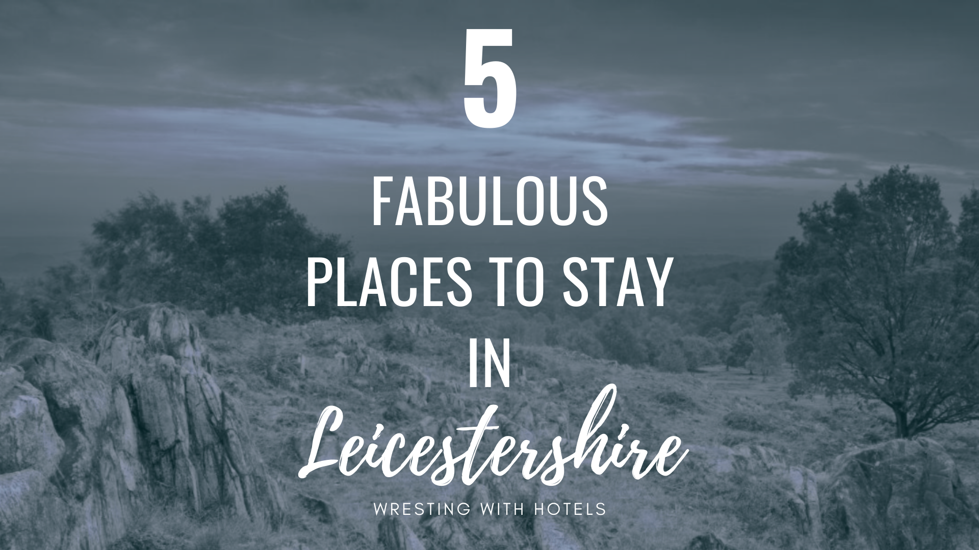 5 Fabulous Places to stay in Leicestershire