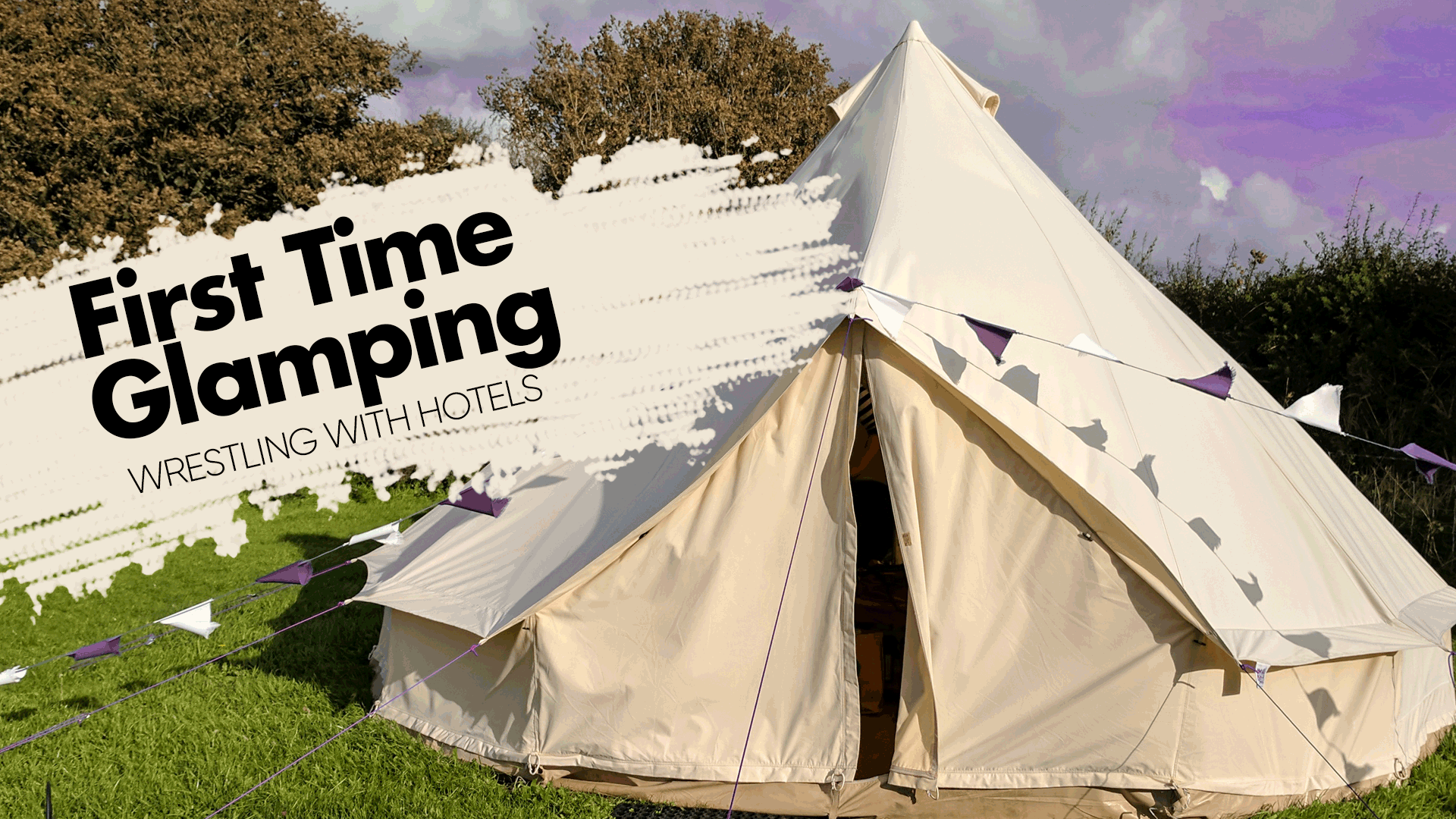 First Time Glamping