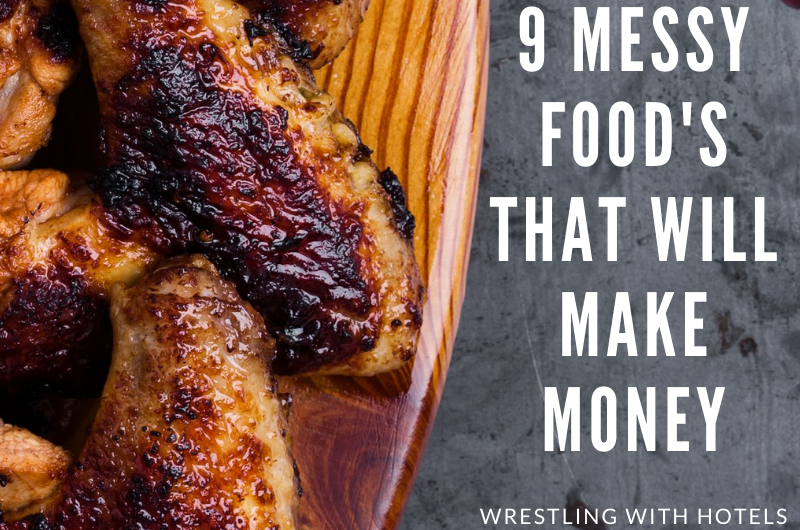 9 Messy Food's that will make Money