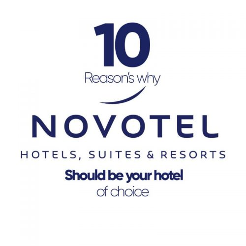 10 Reasons Why Novotel Should be Your Hotel of Choice